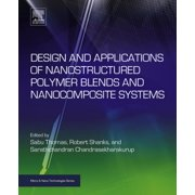 Design and Applications of Nanostructured Polymer Blends and Nanocomposite Systems - eBook