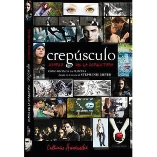 Crepusculo/ Twilight: Diario de la directora/ Director's Notebook