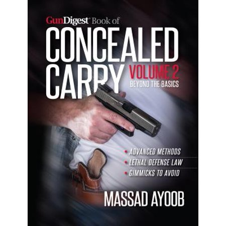 Gun Digest Book of Concealed Carry Volume II - Beyond the Basics (Gun Digest Concealed Carry)