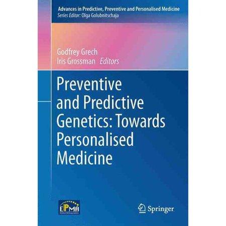 Preventive And Predictive Genetics  Towards Personalised Medicine