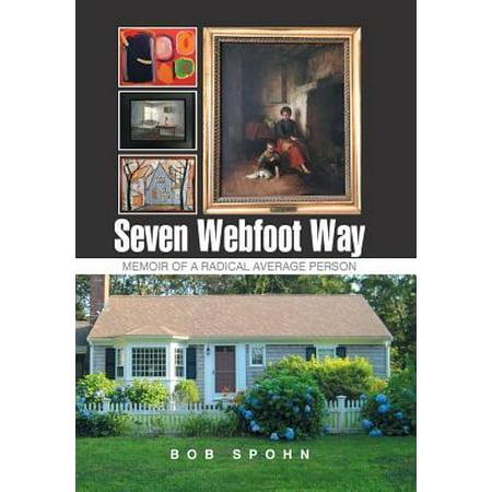 Seven Webfoot Way : Memoir of a Radical Average
