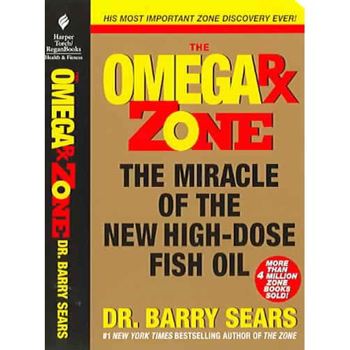 Omega Rx Zone: The Miracle of the New High-Dose Fish Oil