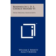 Readings in L. D. S. Church History V1 : From Original Manuscripts
