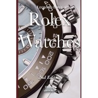 Luxury Watches: Rolex Watches: From the Rolex Submariner to the Rolex Daytona (Paperback)