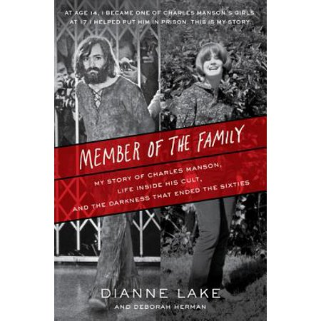 Member of the Family : My Story of Charles Manson, Life Inside His Cult, and the Darkness That Ended the Sixties - Women In The Sixties