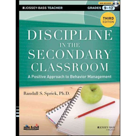 Discipline in the Secondary Classroom: A Positive Approach to Behavior Management: Grades 9-12