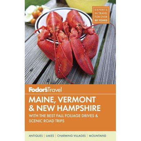 Fodor's maine, vermont & new hampshire : with the best fall foliage drives & scenic road trips - pap: