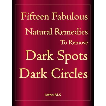Fifteen Fabulous Natural Remedies to Remove Dark Spots, Dark Circles -