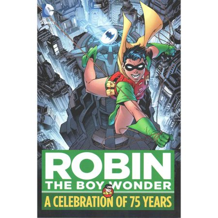 Robin, the Boy Wonder: A Celebration of 75 Years by