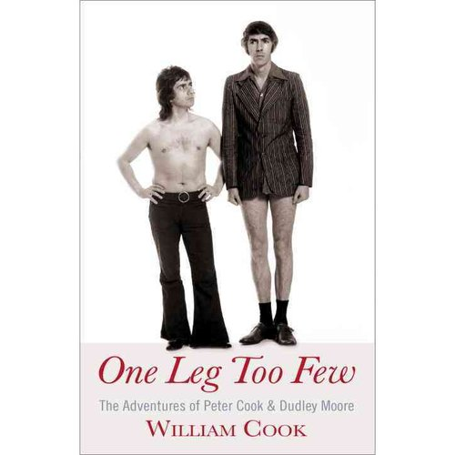 One Leg Too Few: The Adventures of Peter Cook and Dudley Moore