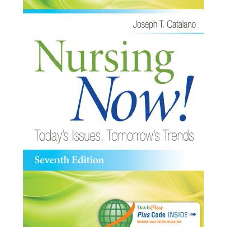 Nursing Now! : Today's Issues, Tomorrows Trends