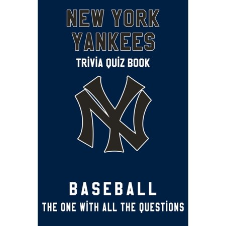 New York Yankees Trivia Quiz Book - Baseball - The One With All The Questions: MLB Baseball Fan - Gift for fan of New York Yankees (Paperback)