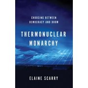 Thermonuclear Monarchy: Choosing Between Democracy and Doom - eBook