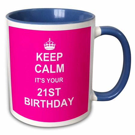 3dRose Keep Calm its your 21st Birthday hot pink girly girls fun stay calm about turning 21 becoming adult - Two Tone Blue Mug,