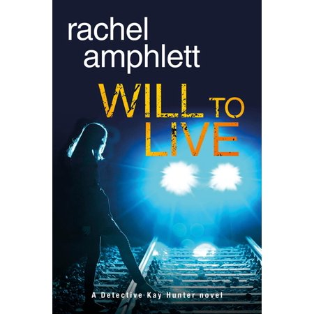 Will to Live (Detective Kay Hunter crime thriller series, Book 2) -