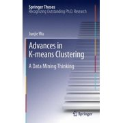 Advances in K-Means Clustering: A Data Mining Thinking (2012)