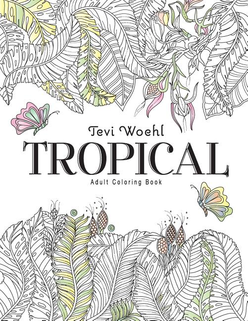 Tropical : Adult Coloring Book - Walmart.com - Walmart.com
