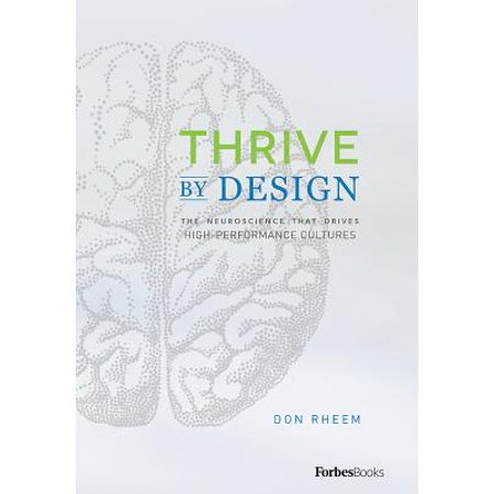 Thrive by Design : The Neuroscience That Drives High-Performance