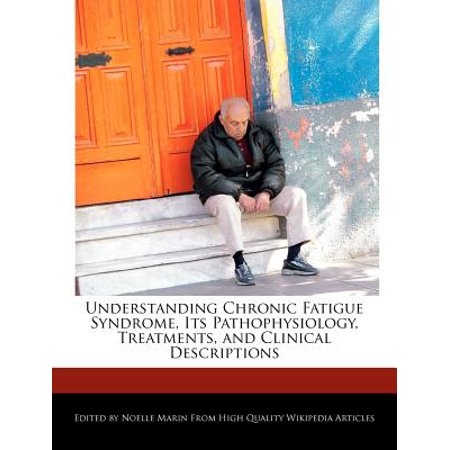Understanding Chronic Fatigue Syndrome, Its Pathophysiology, Treatments, and Clinical