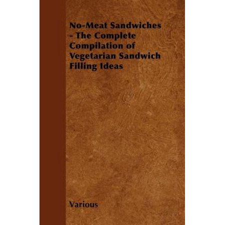 No-Meat Sandwiches - The Complete Compilation of Vegetarian Sandwich Filling Ideas - eBook - Halloween Finger Sandwich Ideas