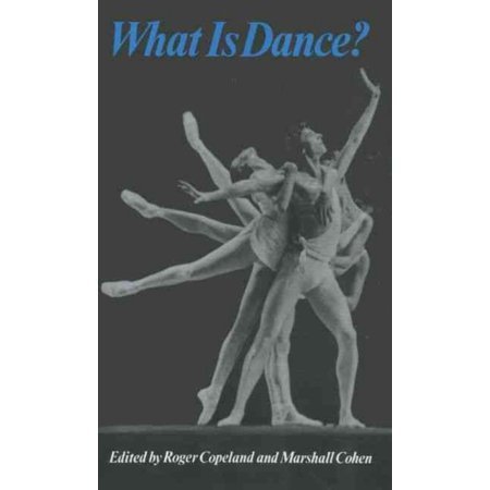 What Is Dance: Readings in Theory and Criticism