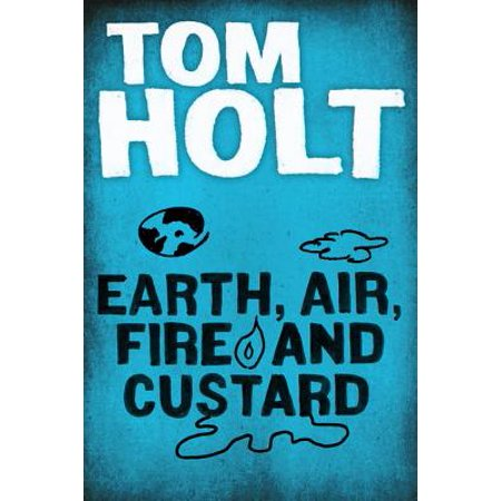 Earth, Air, Fire and Custard - -