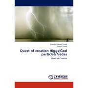Quest of Creation Higgs;god Particle& Vedas