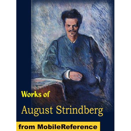 Daddys Worm (Works Of August Strindberg: Miss Julia, The Father, Creditors, The Outlaw, The Road To Damascus, The Stronger And Other Plays (Mobi Collected Works) - eBook )