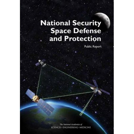 National Security Space Defense And Protection  Public Report