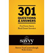 301 Questions & Answers for Every Savvy Real Estate Investor : The Savvy Landlord