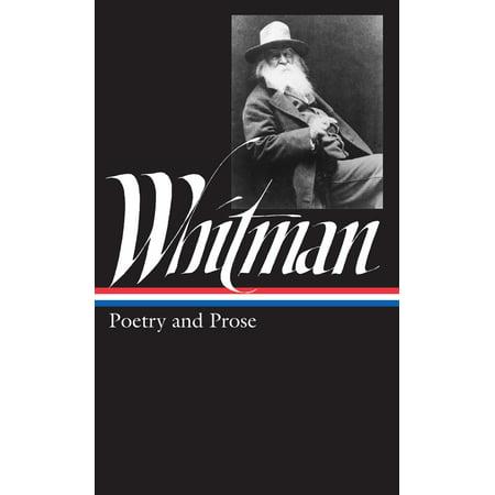 Walt Whitman: Poetry and Prose (LOA #3) (Walt Whitman By The Bivouacs Fitful Flame)