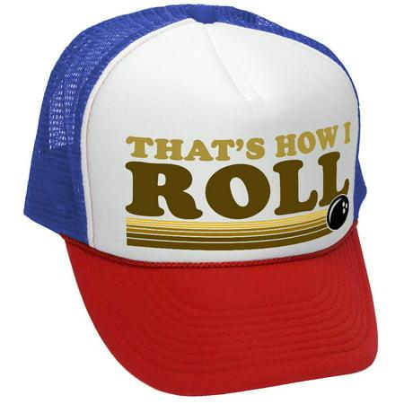 THAT'S HOW I ROLL - BOWLING RETRO VINTAGE STYLE - Mesh Trucker Hat Cap, R-W-B