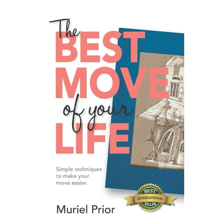 The Best Move of Your Life : Simple techniques to make your move easier (Paperback)