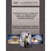 American Surety Co of New York V. Hack U.S. Supreme Court Transcript of Record with Supporting Pleadings