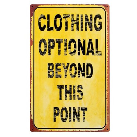 Clothing Optional Beyond This Point Humorous Metal Wall Sign Plaque - Metal Signs Wholesale