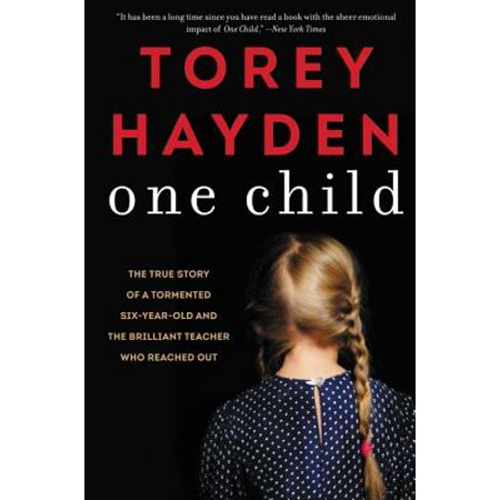 One Child : The True Story of a Tormented Six-Year-Old and the Brilliant Teacher Who Reached Out](The Teachers Store)