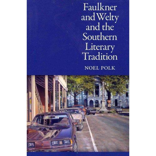 Faulkner and Welty and the Southern Literary Tradition