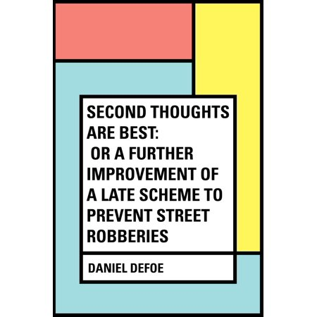Second Thoughts are Best: Or a Further Improvement of a Late Scheme to Prevent Street Robberies -