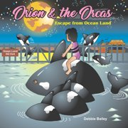 Orion & the Orcas : Escape from Ocean Land (Paperback)