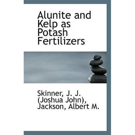 Alunite And Kelp As Potash Fertilizers