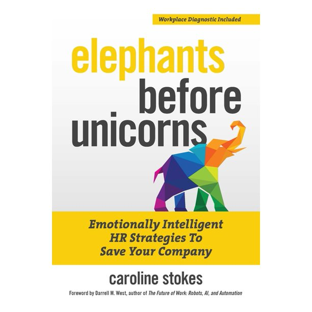 Elephants Before Unicorns: Emotionally Intelligent HR Strategies to Save Your Company (Paperback)