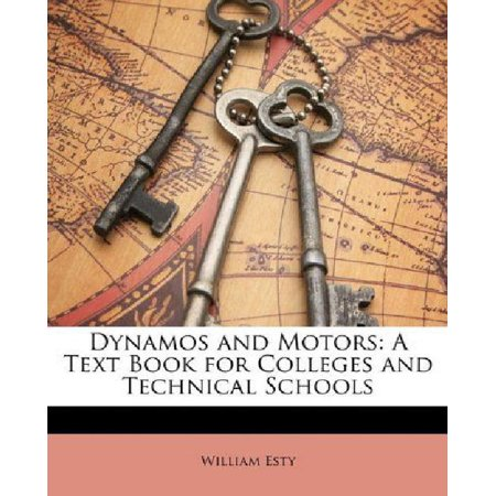 Dynamos And Motors  A Text Book For Colleges And Technical Schools