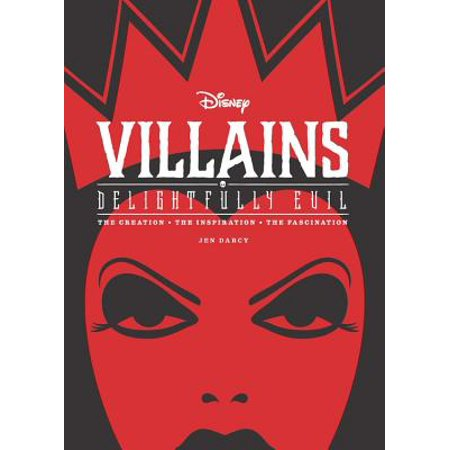Disney Villains: Delightfully Evil : The Creation  The Inspiration  The Fascination](Famous Disney Villains)