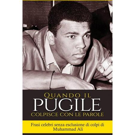 """""""Quando il pugile colpisce con le parole: frasi celebri senza esclusione di colpi di Muhammad Ali"""" - eBook - 5 Frasi Su Halloween"""