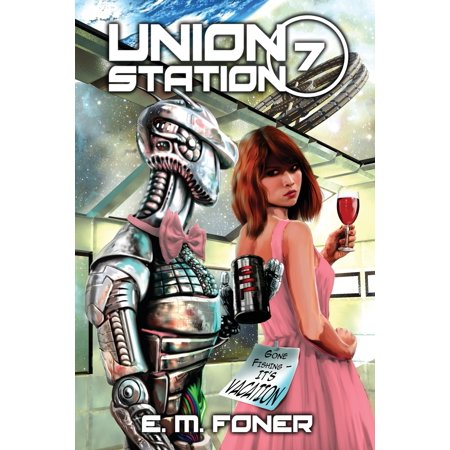 Earthcent Ambassador: Vacation on Union Station (Paperback) ()