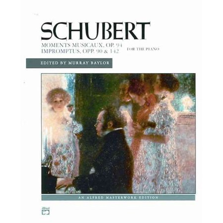 Schubert Moments Musicaux, Op. 94 Impromptus, Opp. 90 & 142 for the