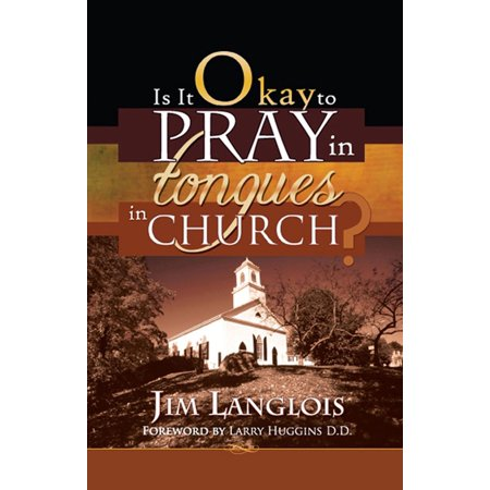 Is it Okay to Pray in Tongues in Church? - eBook