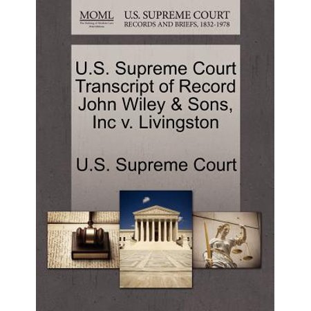 U.S. Supreme Court Transcript of Record John Wiley & Sons, Inc V. (John Wiley And Sons Inc Publishing Location)