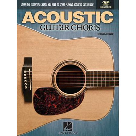 Acoustic Guitar Chords : Learn the Essential Chords You Need to Start Playing Acoustic Guitar