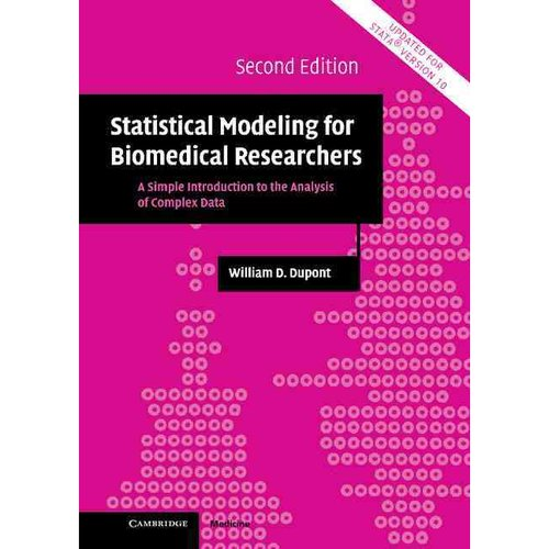Statistical Modeling for Biomedical Researchers : A Simple Introduction to the Analysis of Complex Data